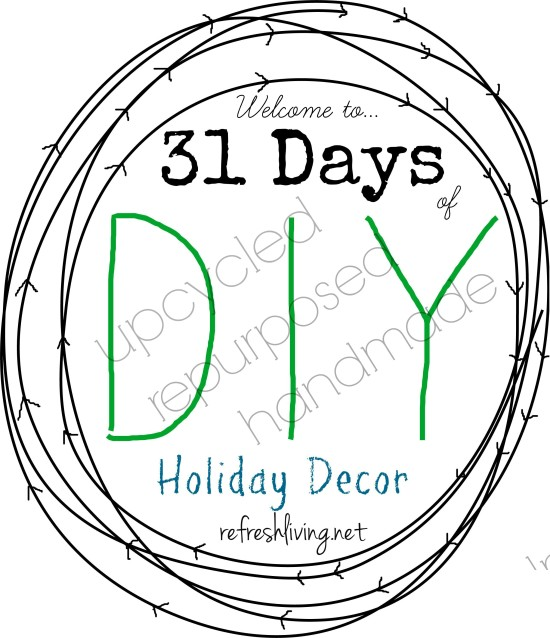welcome to 31 days of diy holiday decor