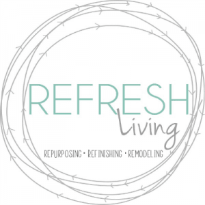 Refresh Living - repurposing, refinishing, reusing, remodeling